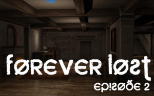 Forever Lost: Episode 2